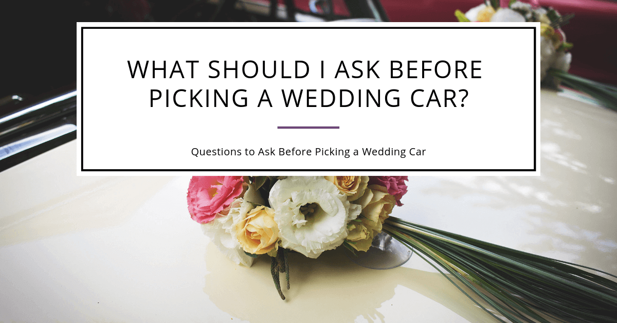 Questions-To-Ask-Before-Picking-a-Wedding-Car